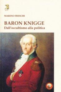 Copertina di 'Baron Knigge. Dall'occultismo alla politica'