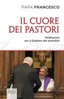 Il cuore dei pastori - Papa Francesco