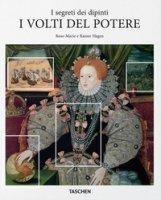 I volti del potere. I segreti dei dipinti - Hagen Rose-Marie, Hagen Rainer