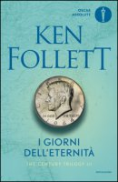 I giorni dell'eternità. The century trilogy - Follett Ken