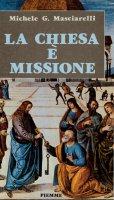 La Chiesa è missione - Michele G. Masciarelli