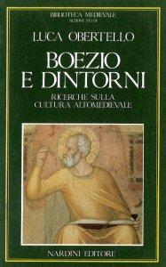 Copertina di 'Boezio e dintorni. Ricerche sulla cultura altomedievale'