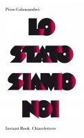 Lo Stato siamo noi - Piero Calamandrei