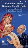 Venerabile Padre Giovanni Claudio Colin. Fondatore della Società di Maria - Padri Maristi - Massimiliano Taroni