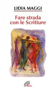 Copertina di 'Fare strada con le scritture'