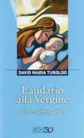 Laudario alla Vergine - Turoldo David M.