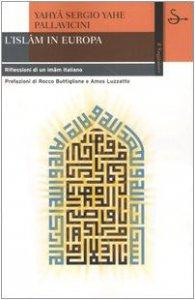 Copertina di 'L'Islam in Europa. Riflessioni di un imâm italiano'