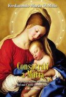 Consacrati a Maria - Ferdinando Maria Di Maio