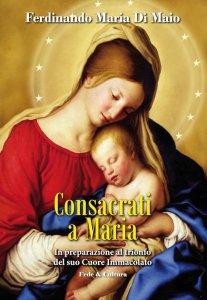 Copertina di 'Consacrati a Maria'