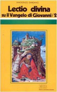 Copertina di '«Lectio divina» su il Vangelo di Giovanni [vol_2]'
