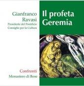Il profeta Geremia - Gianfranco Ravasi