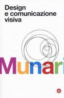 Design e comunicazione visiva. Contributo a una metodologia didattica - Munari Bruno