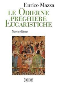 Copertina di 'Le odierne preghiere eucaristiche'