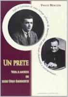 Un prete, vita e morte di don Ugo Bardotti - Nencioni Vinicio