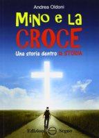 Mino e la Croce - Andrea Oldoni