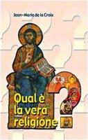 Qual è la vera religione? - La Croix Jean-Marie de