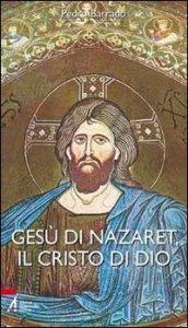 Copertina di 'Gesù di Nazaret, il Cristo di Dio'
