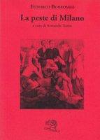 La peste di Milano - Borromeo Federico