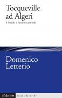 Tocqueville ad Algeri - Letterio Domenico, Domenico Letterio