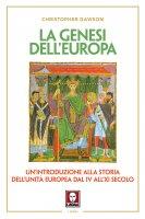 La genesi dell'Europa - Christopher Dawson
