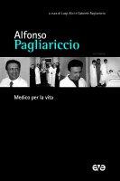 Alfonso Pagliariccio. Medico per la vita.