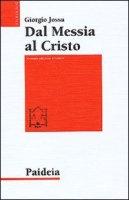 Dal messia al Cristo - Jossa Giorgio