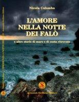 L' amore nella notte dei falò e altre storie di mare e di costa ritrovate - Colombo Nicola