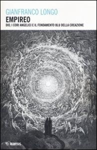 Copertina di 'Empireo. Dio, i cori angelici e il fondamento blu della creazione'