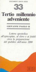 Copertina di 'Tertio millennio adveniente. Lettera apostolica all'episcopato, al clero e ai fedeli circa la preparazione del giubileo dell'anno 2000'