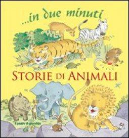 Copertina di 'Storie di animali... In due minuti'