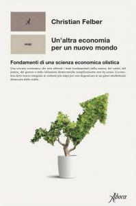 Copertina di 'Un' altra economia per un mondo nuovo'