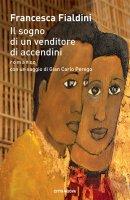 sogno di un venditore di accendini. romanzo. (Il) - Francesca Fialdini