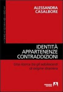 Copertina di 'Identità, appartenenze, contraddizioni. Una ricerca tra gli adolescenti di origine straniera'
