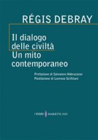 Il dialogo delle civiltà - Régis Debray
