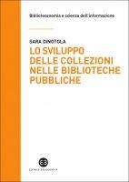 Lo sviluppo delle collezioni nelle biblioteche pubbliche - Sara Dinotola