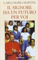 Il Signore ha un futuro per voi - Carlo Maria Martini