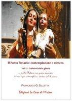 Il santo rosario: contemplazione e mistero - Gastone Francesco Silletta