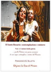 Copertina di 'Il santo rosario: contemplazione e mistero'