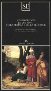 Copertina di 'Le due fonti della morale e della religione'