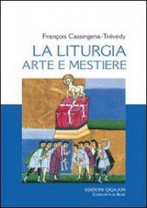 Copertina di 'Liturgia, arte e mestiere'