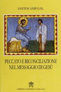 Copertina di 'Peccato e riconciliazione nel messaggio di Gesù'