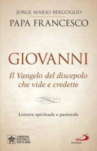 Copertina di 'Giovanni. Il Vangelo del discepolo che vide e credette. Lettura spirituale e pastorale'