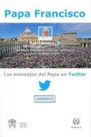 Mensajes del Papa en Twitter. Volumen 2 (Los) - Francesco (Jorge Mario Bergoglio)