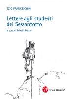 Lettere agli studenti del '68 - Ezio Franceschini