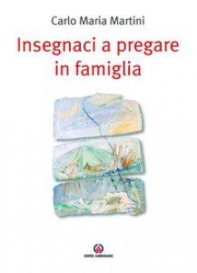 Copertina di 'Insegnaci a pregare in famiglia'