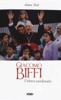 Giacomo Biffi. L'altro cardinale - Arturo Testi