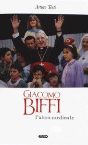 Copertina di 'Giacomo Biffi. L'altro cardinale'