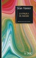 La paura di amare - Jean Vanier