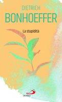 La stupidità - Dietrich Bonhoeffer