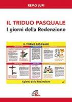 Il triduo Pasquale - Remo Lupi